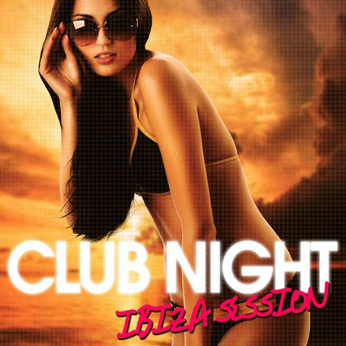 Album Art - CLUB NIGHT - IBIZA Session
