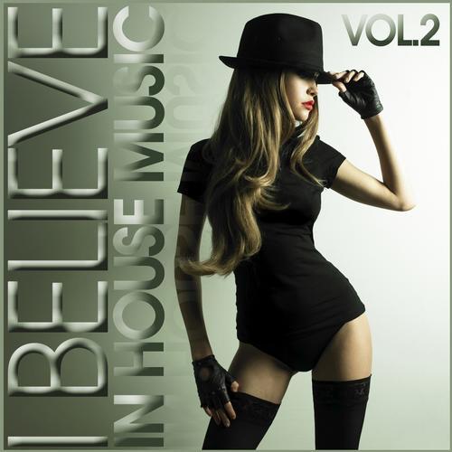 Album Art - I BELIEVE In House Music - Vol. 2