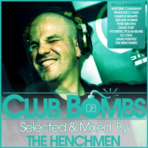 Album Art - CLUB BOMBS 08 - Selected & Mixed By THE HENCHMEN