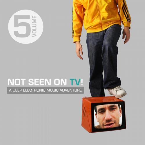 Album Art - Not Seen On TV!, Vol. 5 - A Deep Electronic Music Adventure