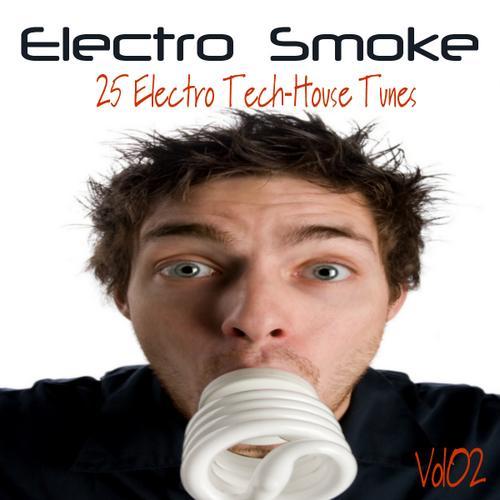 Album Art - Electro Smoke Volume 2 - 25 Electro Techhouse Tunes
