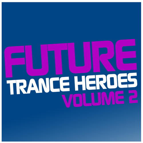 Album Art - Future Trance Heroes Volume 2