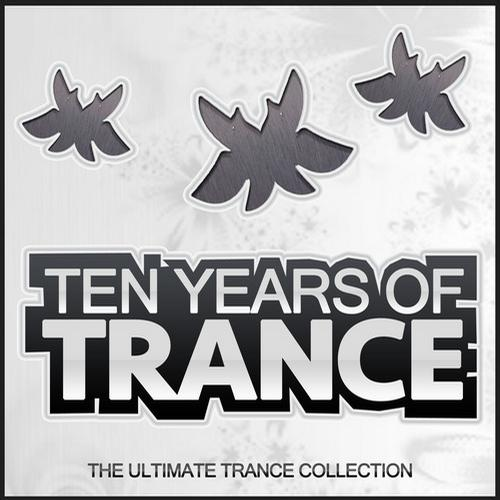 Album Art - 10 Years Of Trance - The Ultimate Trance Collection