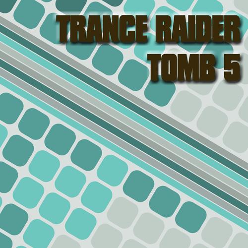 Album Art - Trance Raider - Tomb 5