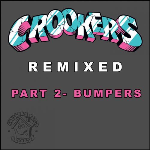 Album Art - Crookers Remixed, Pt. 2 (Bumpers)