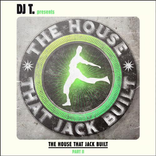 Album Art - DJ T. Presents The House That Jack Built - Part II