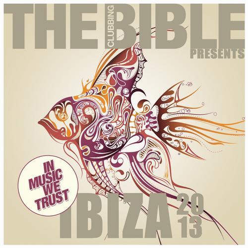 Album Art - The Clubbing Bible Pres. In Music We Trust - Ibiza 2013