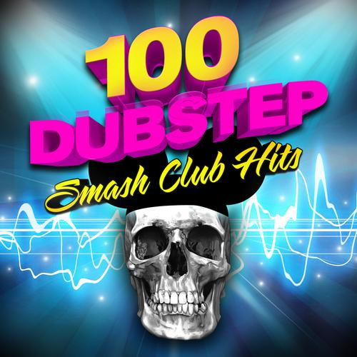 Album Art - 100 Dubstep - Smash Club Hits