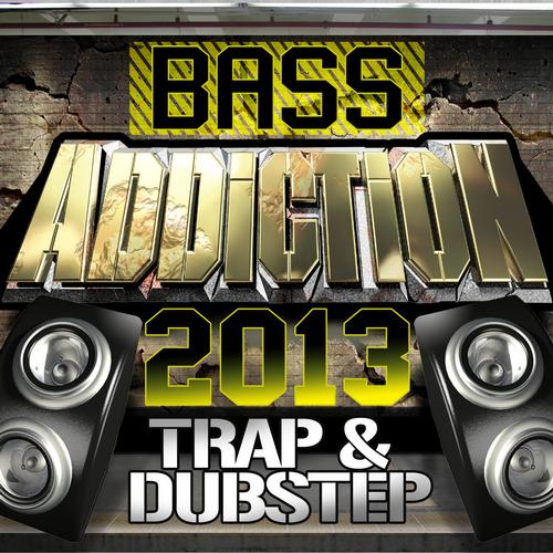 Album Art - Bass Addiction 2013 - Trap & Dubstep