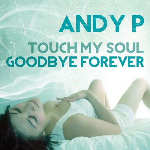 Touch My Soul - Goodbye Forever Album