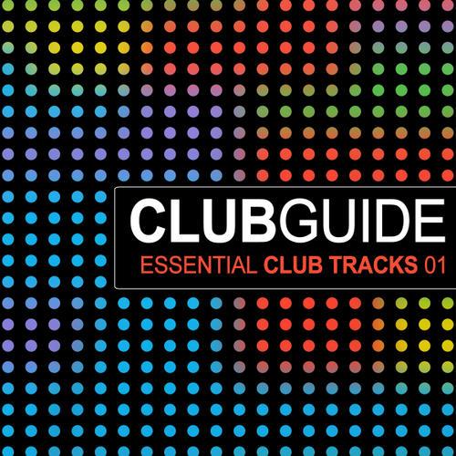 Club Guide - Essential Club Tracks Volume 1 Album Art