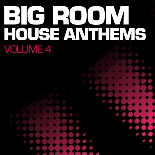 Big Room House Anthems Volume 4 Album Art