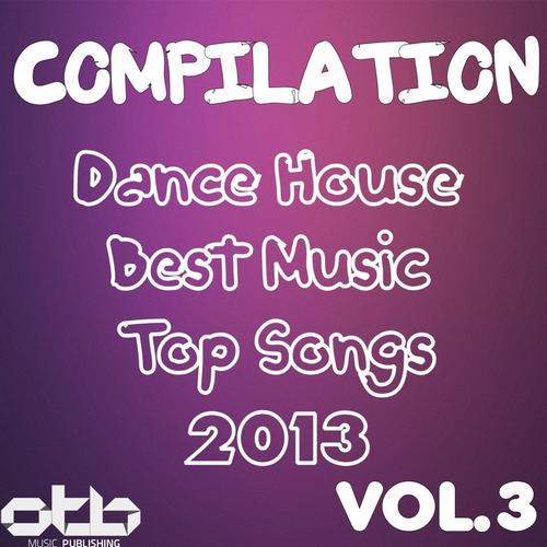 Album Art - Compilation Dance House Best Music Top Songs 2013, Vol .3