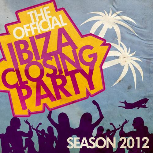 Album Art - The Official Ibiza Closing Party Season 2012