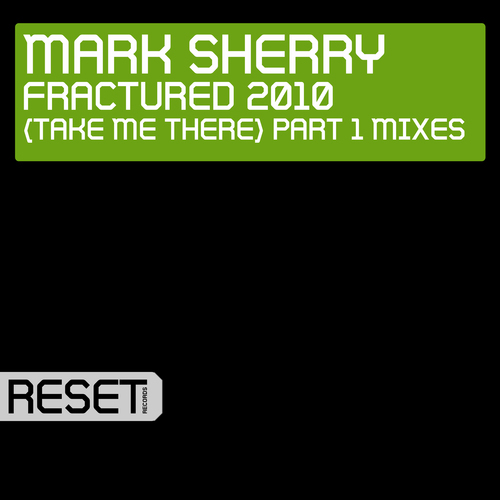 Album Art - Fractured 2010 (Take Me There) Part 1 Mixes