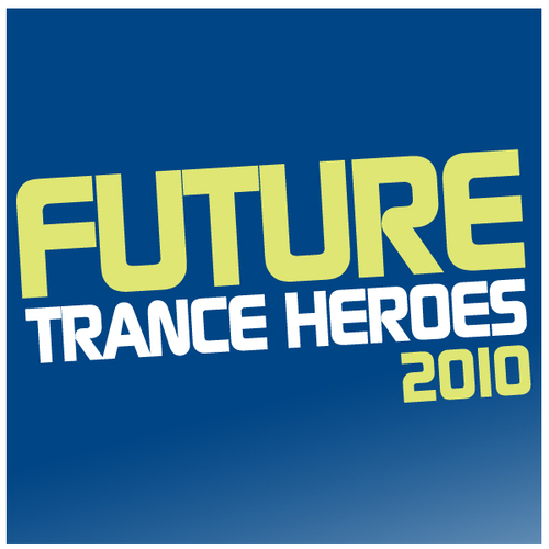 Album Art - Future Trance Heroes 2010