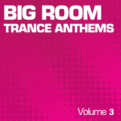 Album Art - Big Room Trance Anthems - Part 3