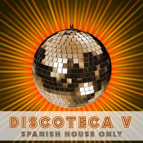Album Art - Discoteca V - Spanish House Only