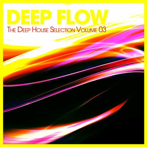 Album Art - Deep Flow - The Deep House Selection Volume 3
