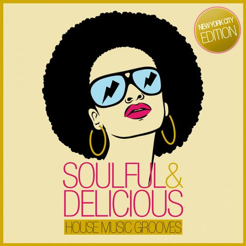 Album Art - Soulful & Delicious - House Music Grooves (New York City Edition)