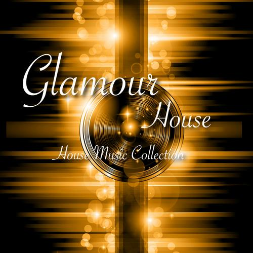 Glamour House - House Music Collection Album Art