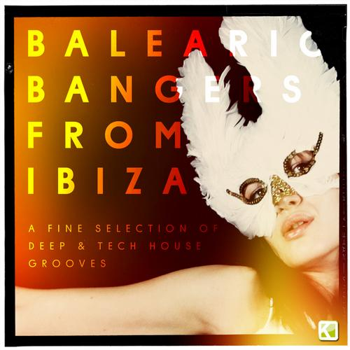Album Art - Balearic Bangers from Ibiza (A Fine Selection of Deep & Tech House Grooves)