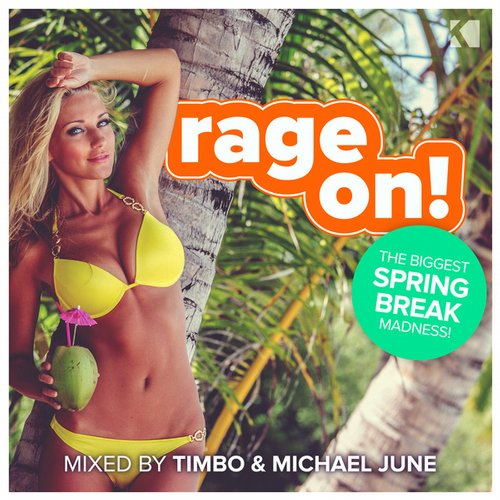 Album Art - Rage On! (The Biggest Spring Break Madness) [Mixed By Timbo & Michael June]