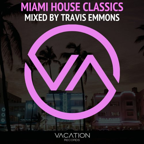 Album Art - Miami House Classics - Mixed By Travis Emmons