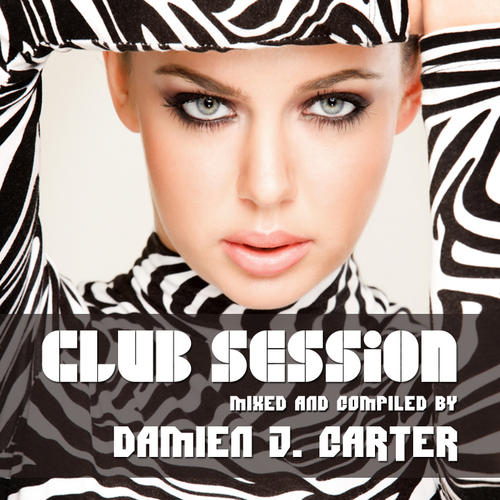 Album Art - Club Session Mixed by Damien J. Carter