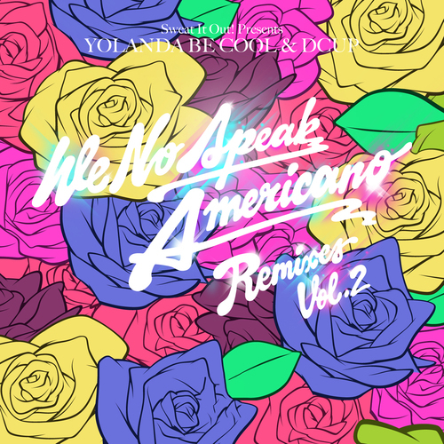 Album Art - We No Speak Americano - Remixes Volume 2