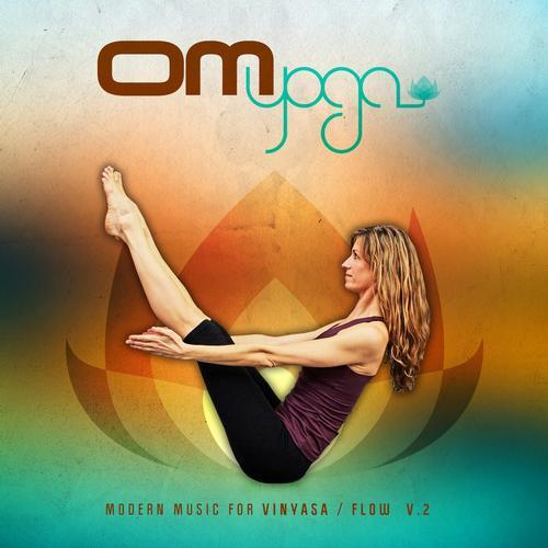Album Art - Om Yoga, Vol. 2 - Modern Music for Vinyasa / Flow
