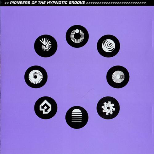 Album Art - Pioneers Of The Hypnotic Groove