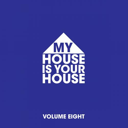 My House Is Your House Vol. 8 Album Art