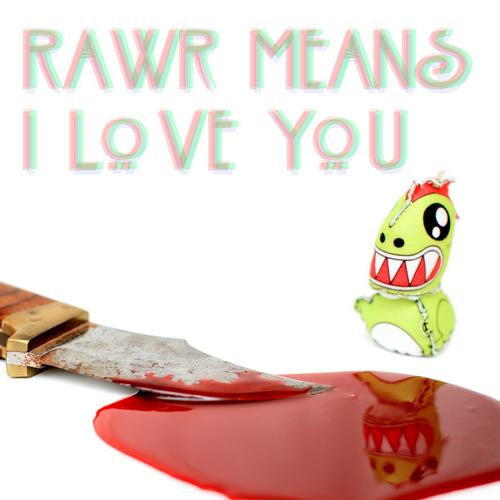 Album Art - Rawr Means I Love You