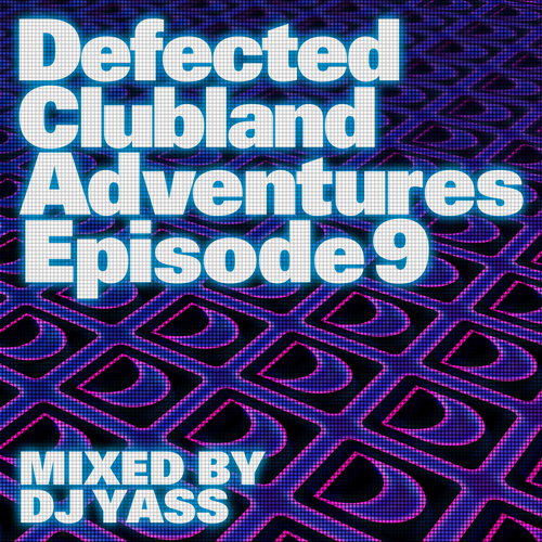 Album Art - Defected Clubland Adventures Episode 9