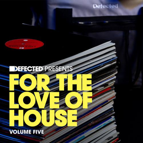 Album Art - Defected presents For The Love Of House Volume 5