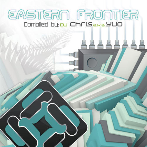 Album Art - Eastern Frontier Compiled By DJ-Chris A.k.a.Yuo