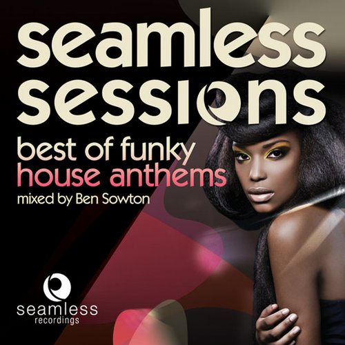 Album Art - Seamless Sessions - Best of Funky House Anthems (Mixed By Ben Sowton)
