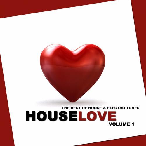 Houselove, Volume 1 (The Best Of House & Electro Tunes) Album