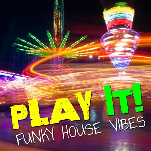 Album Art - Play It! - Funky House Vibes