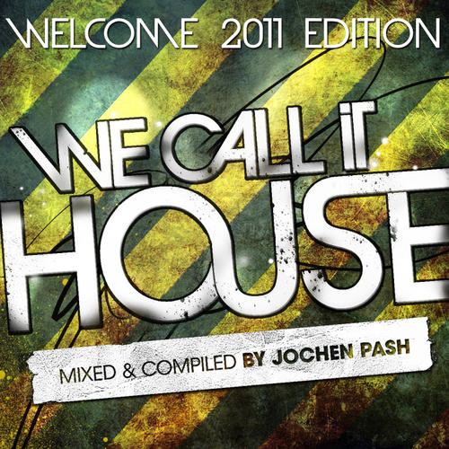 Album Art - We Call It House - Welcome 2011 Edition