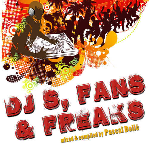 Album Art - DJs, Fans & Freaks Volume 1 (Presented by Pascal Dolle)