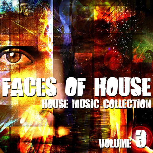 Album Art - Faces Of House - House Music Collection Volume 3