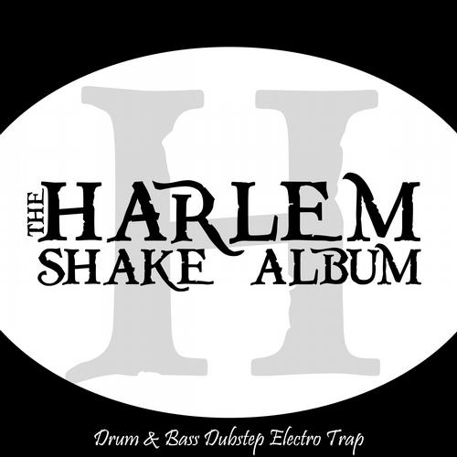 Album Art - The Harlem Shake Album - Drum & Bass Dubstep Electro Trap