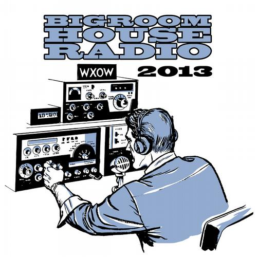 Album Art - Bigroom House Radio 2013