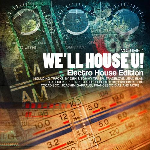 Album Art - We'll House U! - Electro House Edition Vol. 4