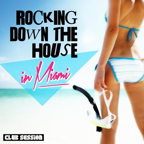 Rocking Down The House In Miami Album Art