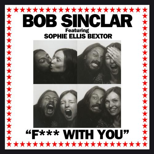 Album Art - Bob Sinclar - F*** With You Ft. Sophie Ellis Bextor