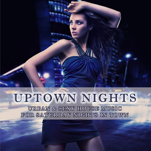 Album Art - Uptown Nights - Urban & Sexy House Music