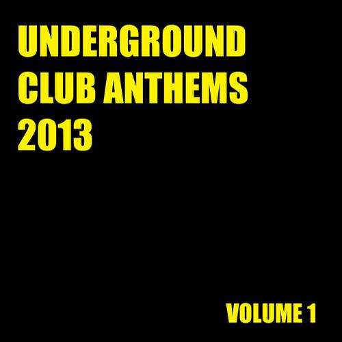 Album Art - Underground Club Anthems 2013 Volume 1